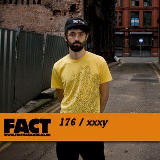 FACT Mix 176: xxxy