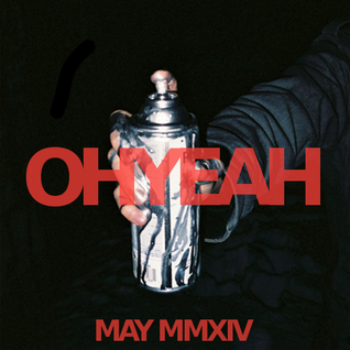 OHYEAH's Special Edition Mix - May MMXIV