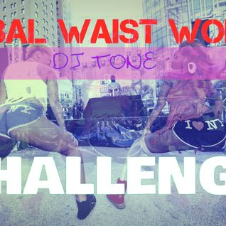TRIBAL WAIST WORK CHALLENGE (TWERK KOTCH BUBBLE)