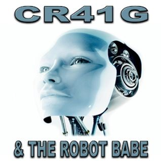 CR41G & THE ROBOT BABE - 18-10-2012