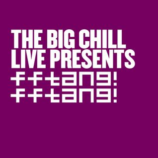 Big Chill Live Presets FFTANG! FFTANG! promo mix by Marsali