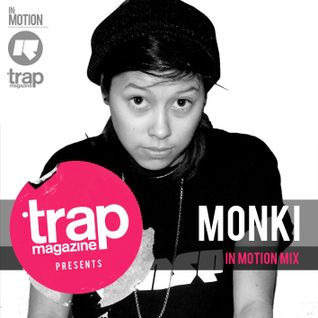 Trap & In:Motion presents... Monki (RinseFM)