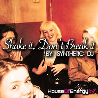 Shake it, Don't Break it