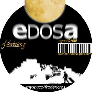 Session agostON @ entreDOSaguas_08 by Dj.frederic.ro$!