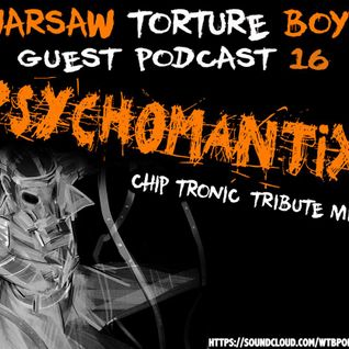 WTB Podcast #16 By Psychomantix (Chip Tronic Tribute Mix)