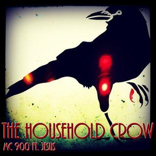 MC 900 Foot Jesus:  The Household Crow