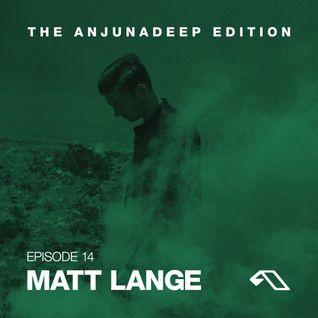 * The Anjunadeep Edition 14 With Matt Lange *