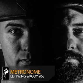 Metronome: Leftwing & Kody