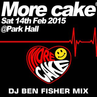 DJ Ben Fisher LIVE @ MORE CAKE / Park Hall / Chorley ( 14th Feb 2015 )
