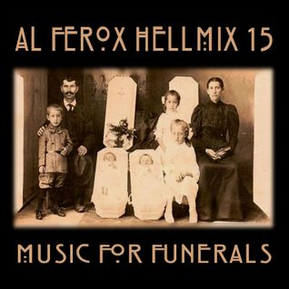 "Al Ferox ""HellMix 15 Music for Funerals"" part 1"
