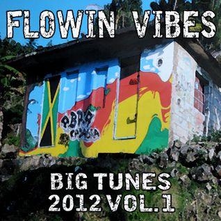 FLOWIN VIBES - MIX BIG TUNES 2012 VOL.1