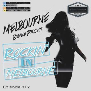 Rockin' In Melbourne Episode 012 (Tracklist in Description)