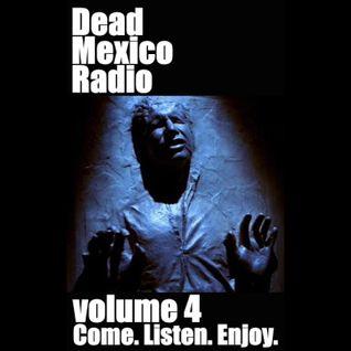 Dead Mexico Radio: Show 4