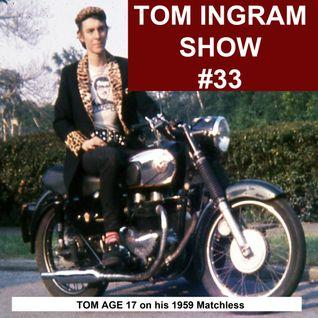 Tom Ingram Show #33 - Rock'n'Roll, Rockabilly, R'n'B, Doo Wop and more