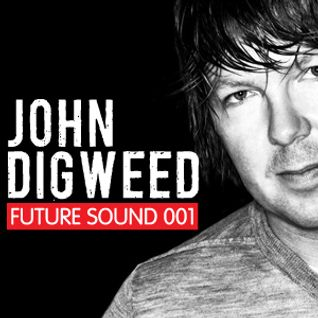 Future Sound 001 :: John Digweed
