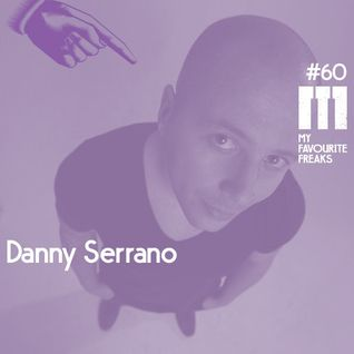 My Favourite Freaks Podcast #60 Danny Serrano