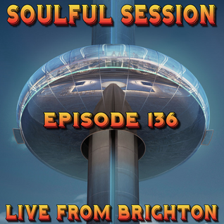 Soulful Session, Zero Radio 27.8.16 (Episode 136) LIVE From Brighton with DJ Chris Philps