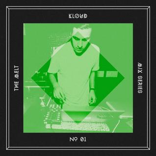 The Melt Mix Series N°01 — Kloud