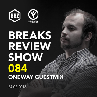 BRS084 - Yreane - Breaks Review Show | OneWay Live Guest Mix @ BBZRS (24 Feb 2016)