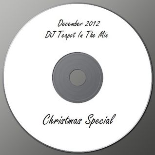 Various Artists - Christmas 2012 (Mixed By DJ Teapot)