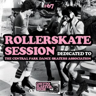 GBS #67 - SPECIAL EDITION - ROLLERSKATE SESSION #1