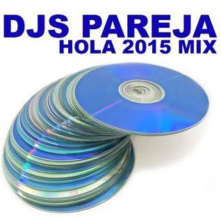 Djs Pareja - Hola 2015 Mix