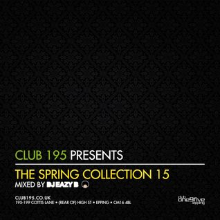 @Club195 Pres. The Spring Collection 2015 (CD1) | @DJEAZYB