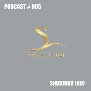 Sanctum podcast #005 by Shirokov (RU)