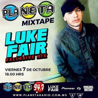 Luke Fair – PLANETA MIXTAPE - October 2016