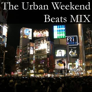 The Urban Weekend Beats MIX