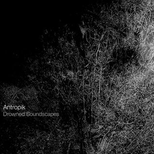 Drowned Soundscapes by Antropik