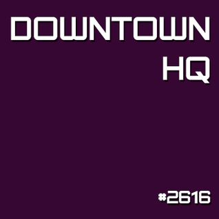 Downtown HQ #2616 (Radio Show with DJ Ramon Baron)