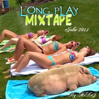 Long Play MIXTAPE Julio 2015 By MrDJ