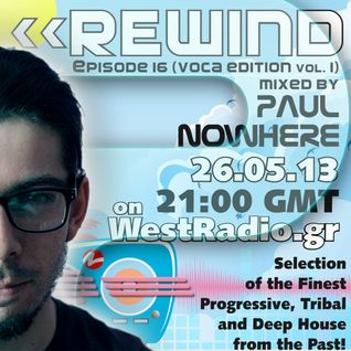 REWIND Episode 16 - Voca Edition (vol.1) mixed by Paul Nowhere on WestRadio.gr (26.05.13)