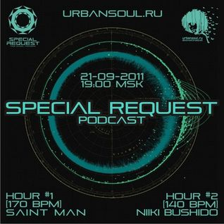 Special Request podcast 01 - Hour 1 by DJ Saint Man