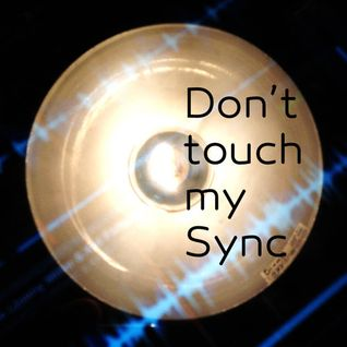 Don't Touch My Sync