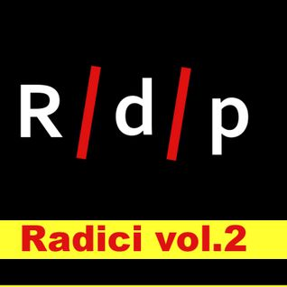 Radici Vol.2 (Have You Gazed My Dancing Shoes)