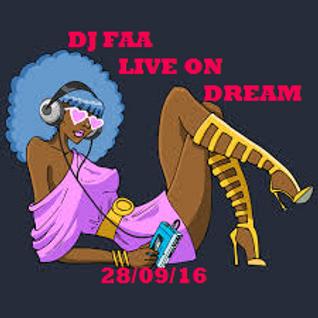 DJ FAA. LIVE ON WWW.DREAMFMUK.COM 28/09/16