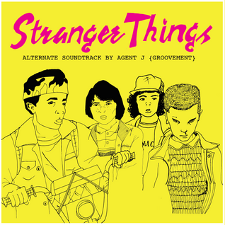 Stranger Things: Agent J's Strangerer Alternate Soundtrack