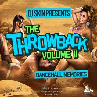 DEEJAYSKIN - THE THROWBACK VOLUME 2 [DANCEHALL MEMORIES]