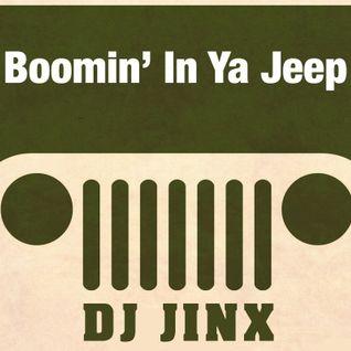 Boomin In Ya Jeep