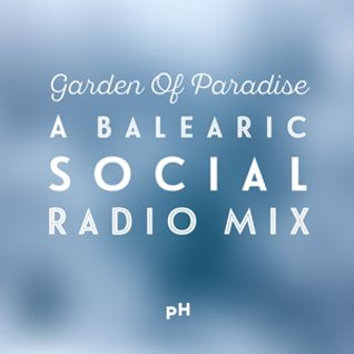 Garden Of Paradise (A Mix For Balearic Social Radio)