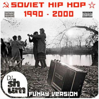 DJ Shum - Soviet Hip Hop 90's  / Funky version /