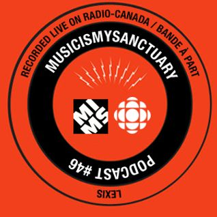 Music Is My Sanctuary - Podcast #46 (Live on Radio-Canada)