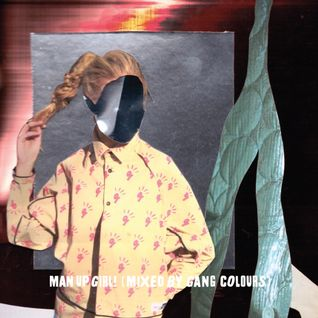 Man Up Girl! (Mixed by Gang Colours)