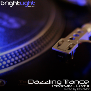 Dazzling Trance (YearMix - Part 1) [Mixed by KevinMa]