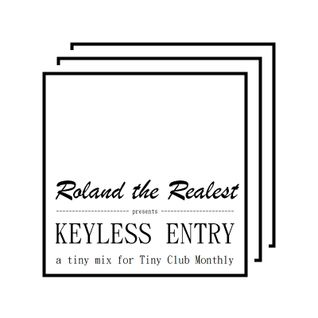 Keyless Entry (A Tiny Mix for Tiny Club Monthly)