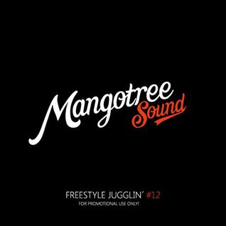 Mangotree Sound - Freestyle Jugglin Vol 12