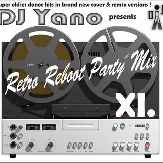 DJ Yano Retro Reboot Party Mix XI.
