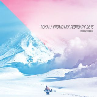 February Promo 2015 (mixed by ROKAI)